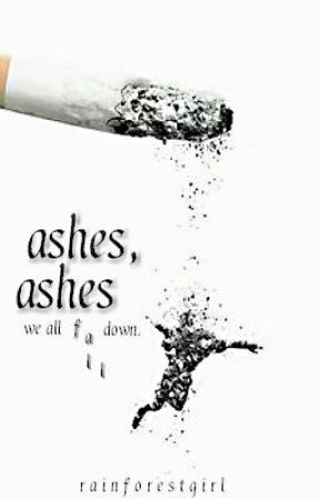 Ashes, Ashes by RainforestGirl
