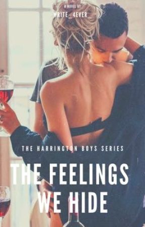 The Feelings We Hide (Harrington Boys #4, Undeniable #1) by Write_4ever_