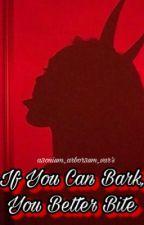 If You Can Bark, You Better Bite by a3onium_arbor3um_var