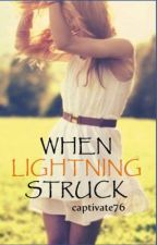 When Lightning Struck by captivate76