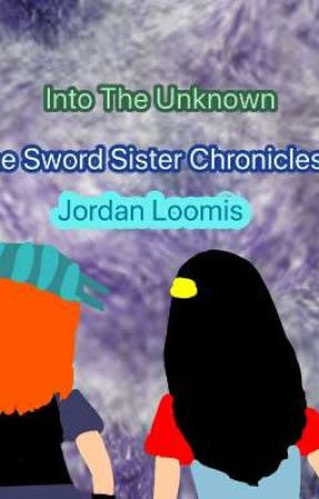 Into The Unknown (The Sword Sister Chronicles)  by JordanLoomis