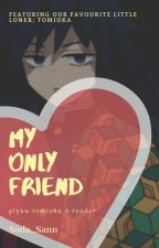 「 My only 'friend' - Giyuu x Reader 」 by Soda_sann