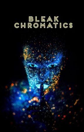 Bleak Chromatics  by FadingGenes