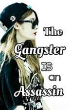 The Gangster is an Assassin by LoveQueenJiyeon