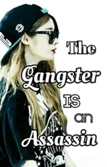 The Gangster is an Assassin