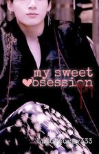 My Sweet Obsession (Taekook)✓ by bubbypuppy333