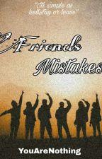 Friend's Mistake by JemarBravoll