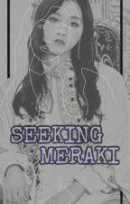 Seeking Meraki || Survival Show  by flawedclaw