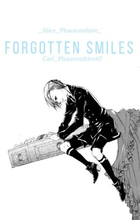 Forgotten Smiles(Ciel X OC) by _Alice_Phantomhive_