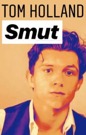 Tom Holland Smut by LocalBootyCall69