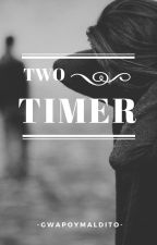 Two Timer's Creed by gwapoYmaldito