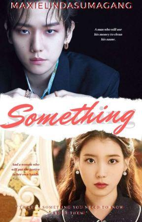 Something  by MaxielindaSumagang