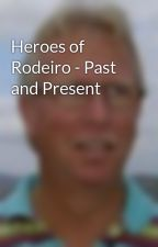 Heroes of Rodeiro - Past and Present by CraigBriggs