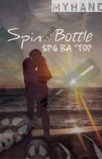 Spin the Bottle Dare [SPG ba 'to? ;)] (One-Shot Story) by myHand