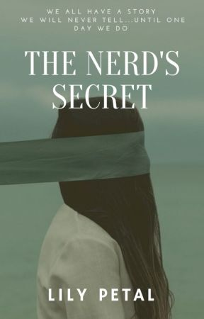 The Nerd's Secret // Book 1 [Completed] by Dreamerfeverxo