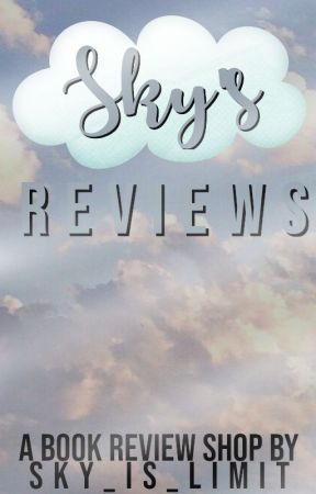 Sky's Reviews - Open [slow updates] by sky_is_limit