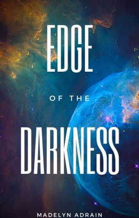 The Edge Of Darkness by trashauthor19