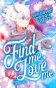 FIND ME, LOVE ME   INAZUMA ELEVEN  by N0YACULT
