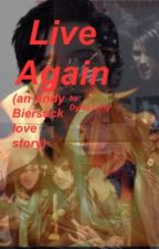 Live Again (an Andy Biersack love story) by DyingToFly