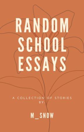 Random School Essays by m_snow