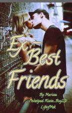 Ex - Best Friends (EDITED)  by Ice_PrincessRissa