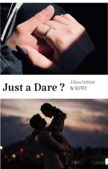 ℐust a Dare ? (COMPLETED/Editing)
