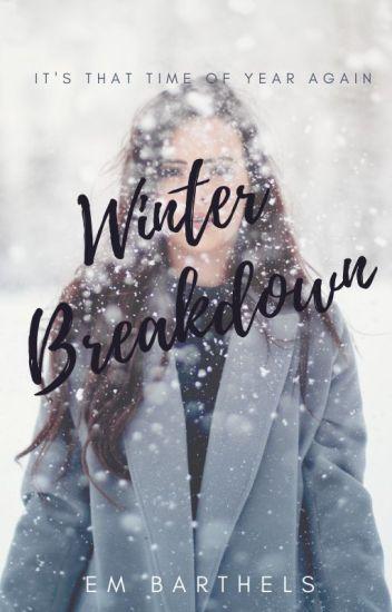 Winter Break Down ✔