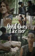 Good Ones Like Her • Daryl & Connie ONESHOTS by DreamWriter20