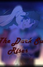 The Dark Sun Rises by SunxxLillie