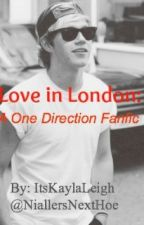 Love in London: A One Direction Fanfic by ItsKaylaLeigh