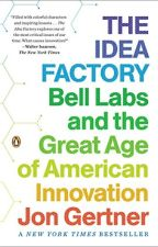 The Idea Factory (PDF) by Jon Gertner by pususugi40219