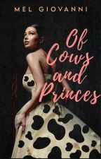 Of Cows and Princes | Coming Soon by scribbledpizza
