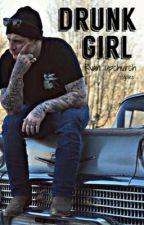Drunk Girl | Ryan Upchurch by j0liec