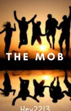 The Mob by Hey2213