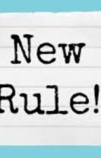 New Rule (Writer's Block on hold) by Nerdy-nhi