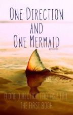 One Direction and One Mermaid by cpluckygirl