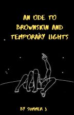 An Ode to Brown skin and temporary lights by summerbieb