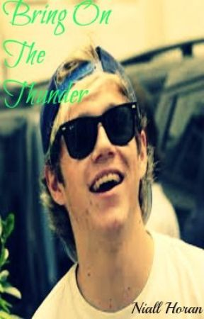 Bring On The Thunder {A Niall Horan One-Shot} by MusicWhore52