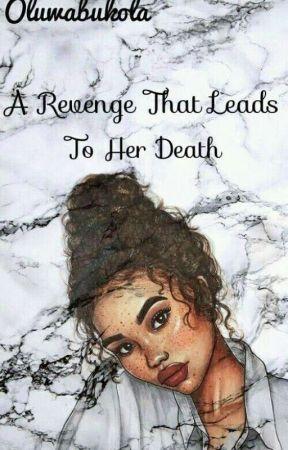 A Revenge That Leads To Her Death (A Nigeria Story)  by mhizholuwabukolami