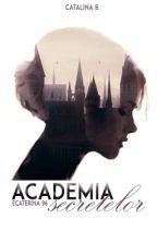 Academia Secretelor by Ecaterina96