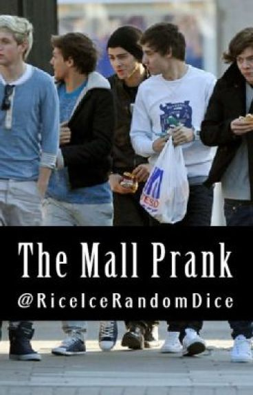 The Mall Prank (1D fan fiction) by RiceIceRandomDice