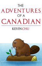 The Adventures of a Canadian by kevin