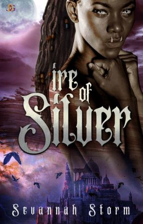 Ire of Silver (NaNoWriMo2019) by Sevannah_Storm