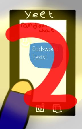 Eddsworld Texts (Sequel) by BakaMai
