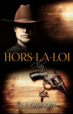 Hors-la-loi, tome 2 : Clay by NadegeNrd