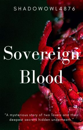 Sovereign Blood by ShadowOwl4876