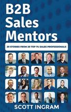 B2B Sales Mentors [PDF] by Scott Ingram by gawymyfe94520