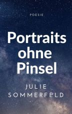 Portraits ohne Pinsel by lullabyofflowers