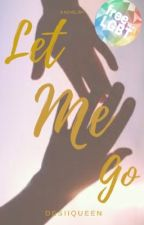 Let Me Go [GirlxGirl]  by DesiiQueen
