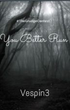 You Better Run!  by Vespin3